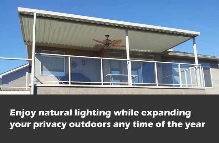 Enjoy natural lighting while expanding your privacy outdoors any time of the year